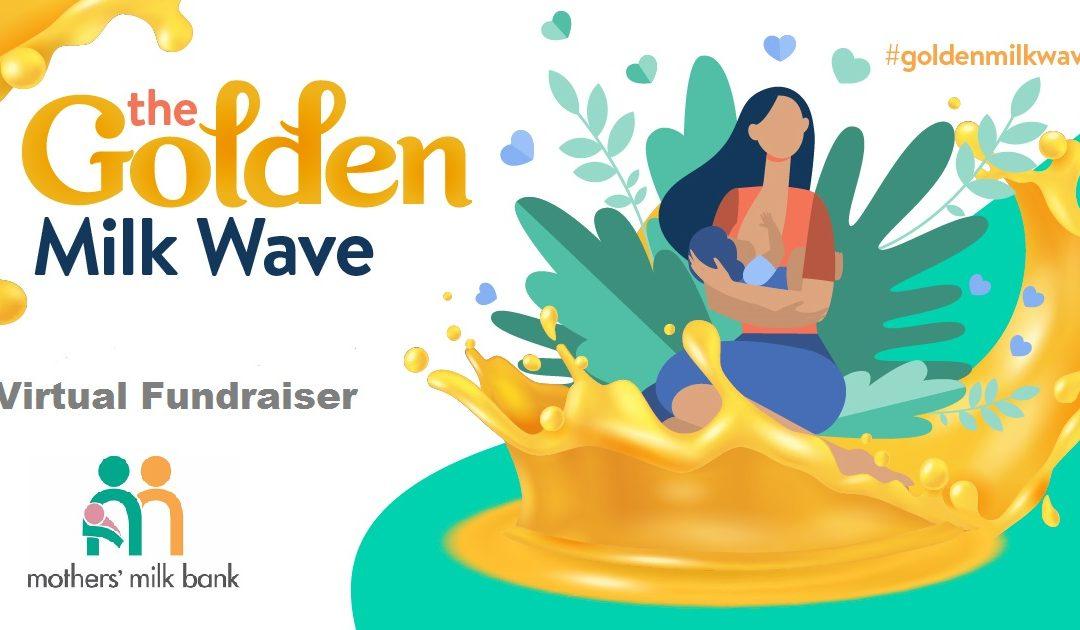 Mothers' Milk Bank Fundraiser: Golden Milk Wave